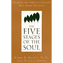 The Five Stages of the Soul: Charting the Spiritual Passages by Harry R. Moody (1997-08-18)