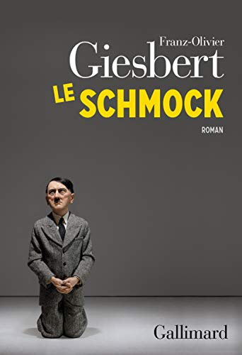 Le schmock par Franz-Olivier Giesbert