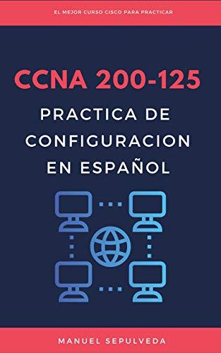 CCNA 200-125 Practica de Configuración en español eBook ...