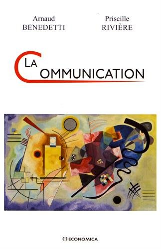 La communication par BENEDETTI Arnaud