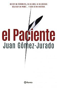 El Paciente (Volumen independiente) de [Gómez-Jurado, Juan]