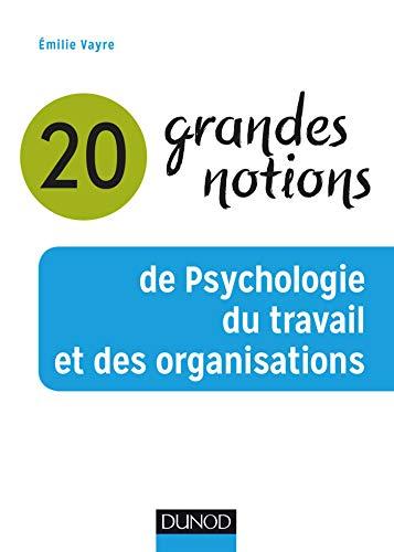 20 grandes notions de psychologie du travail et des organisations par Emilie Vayre