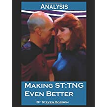 Making Star Trek: The Next Generation Even Better (Analysis) (Scifi TV Analysis, Band 1)