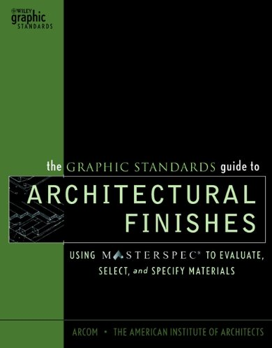 the-graphic-standards-guide-to-architectural-finishes-using-masterspec-to-evaluate-select-and-specif