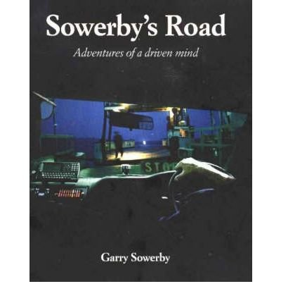 Sowerby's Road: Adventures of a Driven Mind por Garry Sowerby