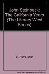 John Steinbeck: The California Years (The Literary West Series) by Brian St. Pierre (1984-04-02)