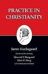 Kierkegaard's Writings, XX: Practice in Christianity: Practice in Christianity v. 20