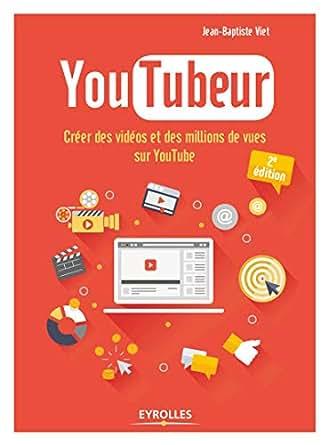 Youtubeur Creer Des Videos Et Des Millions De Vues Sur Youtube