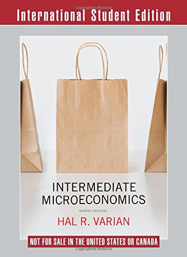 Intermediate Microeconomics: A Modern Approach by Hal R Varian (13-May-2014) Paperback