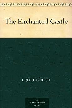 The Enchanted Castle (English Edition) de [Nesbit, E. (Edith)]