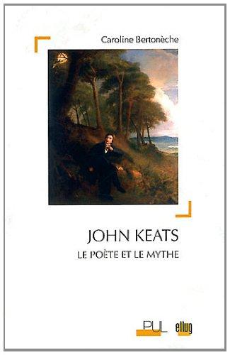 John Keats : Le poète et le mythe