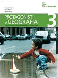 Protagonisti in geografia. Per la Scuola media: 3