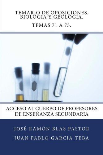 Temario de Oposiciones. Biologia y Geologia. Temas 71 a 75.: Acceso al Cuerpo de Profesores de Enseñanza Secundaria - 9781507676387