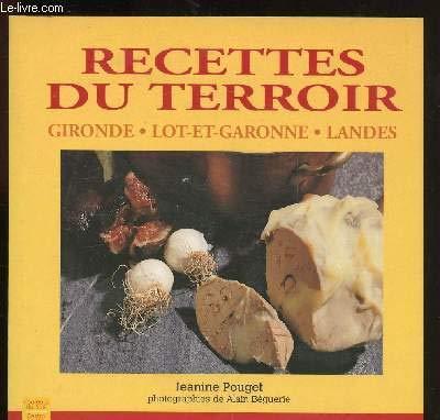 Recettes du terroir : Gironde, Lot-et-Garonne, Landes (Couleurs du Sud)