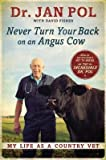 [(Never Turn Your Back on an Angus Cow: My Life as a Country Vet)] [Author: David Fisher] published on (August, 2014)