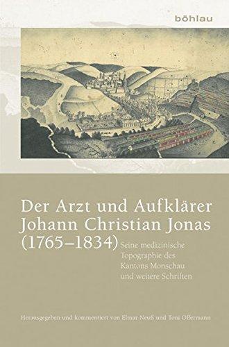 Der Arzt und Aufklärer Johann Christian Jonas (1765-1834): Seine medizinische Topographie des Kantons Monschau und weitere Schriften