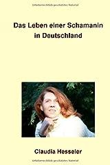 Das Leben einer Schamanin in Deutschland Taschenbuch