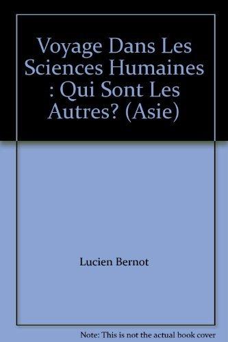Voyage dans les sciences humaines: Qui sont les autres? (Asie) par Lucien Bernot