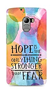 AMEZ hope is the only thing stronger than fear Back Cover For Lenovo K4 Note