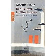Der Blauwal im Kirschgarten: Erinnerungen an die Gegenwart