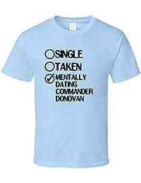 Single Taken Dating Commander Donovan the Blue Angels T Shirt XXXX-L