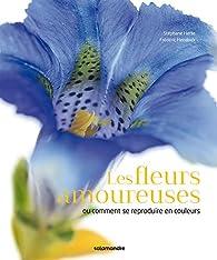 Les fleurs amoureuses par Stephane Hette