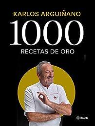 1000 recetas de oro par Karlos Arguiñano