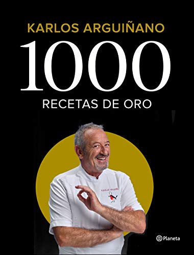 1000 recetas de oro (Planeta Cocina) por Karlos Arguiñano