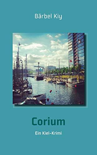 Corium: Ein Kiel-Krimi