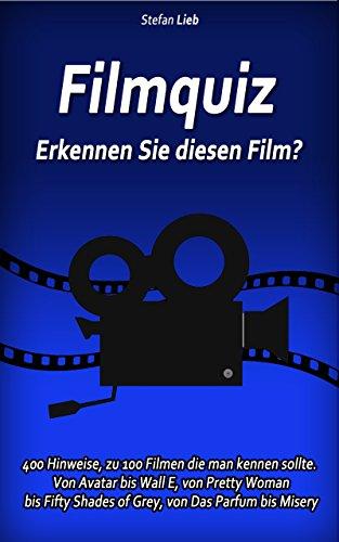 Image of Filmquiz - Erkennen Sie diesen Film?: 400 Hinweise, zu 100 Filmen die man kennen sollte. Von Avatar bis Wall E, von Pretty Woman bis Fifty Shades of Grey, ... bis Misery (Ratebücher 5) (German Edition)