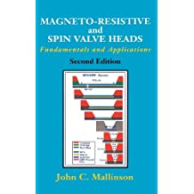 Magneto-Resistive and Spin Valve Heads: Fundamentals and Applications (Electromagnetism)