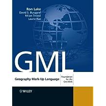 Geography Mark-Up Language (GML): Foundation for the Geo-Web