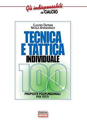 Tecnica e tattica individuale. 100 proposte polifunzionali per tutti