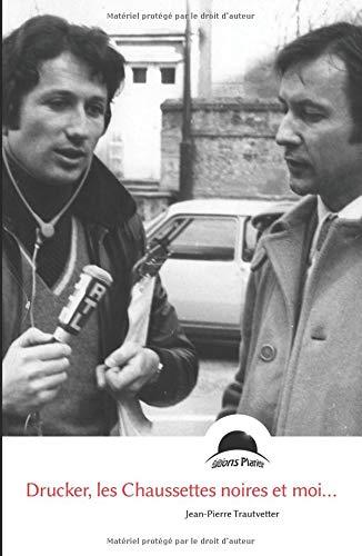 Drucker, les Chaussettes noires et moi... par Jean-Pierre Trautvetter