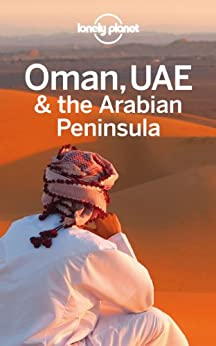 Lonely Planet Oman, UAE & Arabian Peninsula (Travel Guide) by [Lonely Planet, Walker, Jenny, Butler, Stuart, Ham, Anthony, Schulte-Peevers, Andrea]