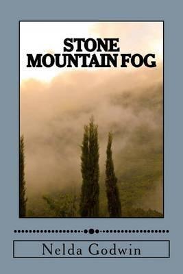 stone-mountain-fog-by-author-nelda-godwin-published-on-april-2012