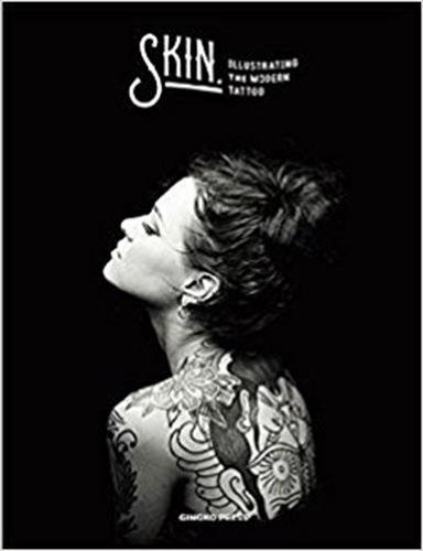 Skin & Ink : Illustrating the Modern Tattoo