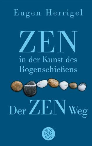 Zen in der Kunst des Bogenschieens / Der Zen-Weg. Sonderausgabe.