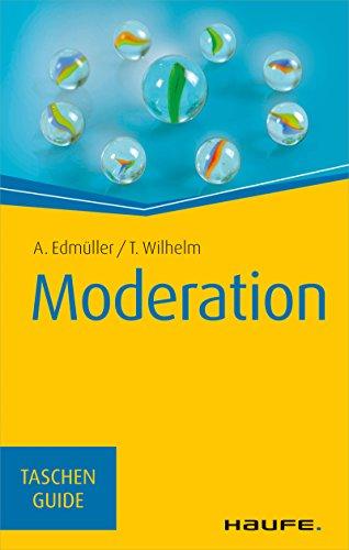 Moderation: Taschenguide (Haufe TaschenGuide 21)