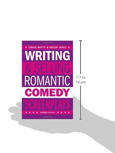 Writing and Selling - Romantic Comedy Screenplays (Writing & Selling Screenplays)