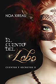 El cuento del Lobo: Romance paranormal par Noa Xireau