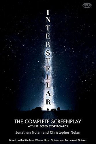 Interstellar: The Complete Screenplay With Selected Storyboards (Opus Screenplay Series) por Jonathan Nolan