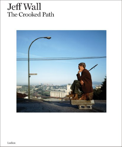 Jeff Wall - the Crooked Path by Michael Fried (2011-08-01)