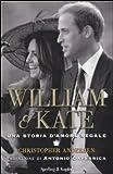 William & Kate. Una storia d'amore regale
