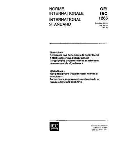 IEC 61266 Ed. 1.0 b:1994, Ultrasonics - Hand-held probe Doppler foetal heartbeat detectors - Performance requirements and methods of measurement and reporting -