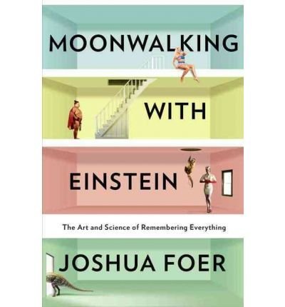 Moonwalking with Einstein: The Art and Science of Remembering Everything (Hardback) - Common