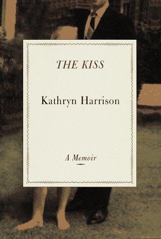 The Kiss: A Memoir by Kathryn Harrison (1997-03-04)