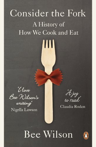 Consider the Fork: A History of How We Cook and Eat (English Edition) -