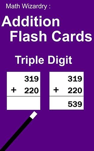 Math Wizardry:  Addition Flash Cards - Triple Digits (English Edition) -