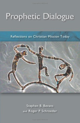 Prophetic Dialogue: Reflections on Christian Mission Today by Stephen B. Bevans (2011-06-15)